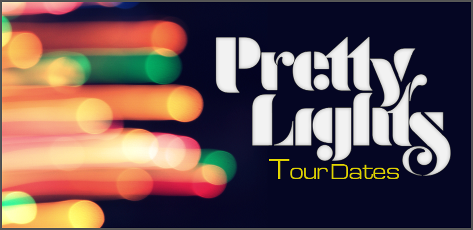 Pretty Lights Tour 2020 Pretty Lights Tour 2019   2020 | Tour Dates for all Pretty Lights